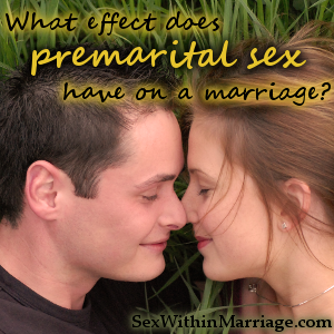 What effect does premarital sex have on a marriage