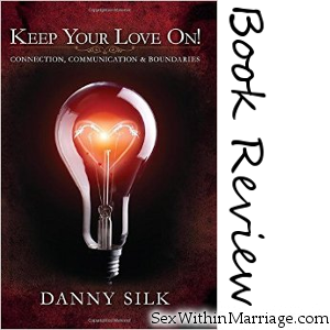 Keep Your Love On - Danny Silk - Book Review