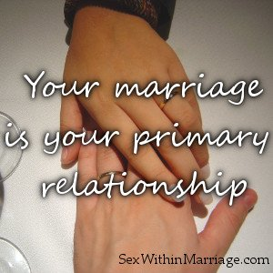 Your marriage is your primary relationship