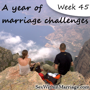 A Year of Marriage Challenges - Week 45 - Share a post