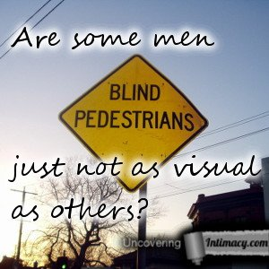 Are some men just not as visual as others?