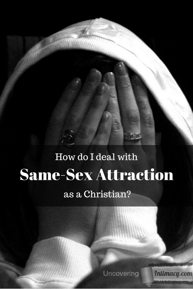How do I deal with Same-Sex Attraction as a Christian