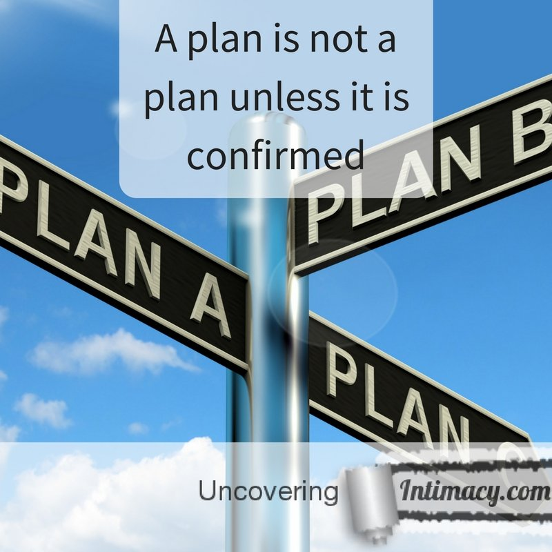 A plan is not a plan unless it is confirmed (2)