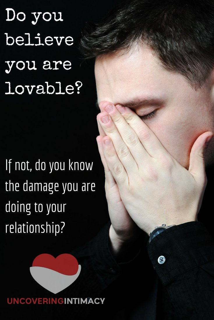 Do you believe you are lovable?